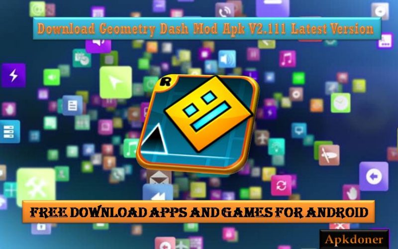 Download Geometry Dash Mod Apk V2.111 Latest Version